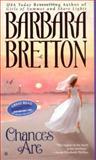 Chances Are, Barbara Bretton, 0425197964
