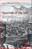 Spectres of the Self : Thinking about Ghosts and Ghost-Seeing in England, 1750-1920, McCorristine, Shane, 0521747961