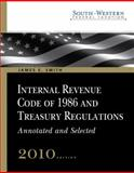 South-Western Federal Taxation : Internal Revenue Code of 1986 and Treasury Regulations, Annotated and Selected 2010, Professional Version, Smith, James, 053874796X