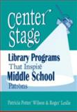 Center Stage, Patricia Potter Wilson and Roger Leslie, 1563087960