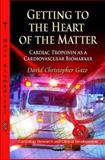 Getting to the Heart of the Matter : Cardiac Troponin as a Cardiovascular Biomarker, Gaze, David Christopher, 1614707960
