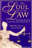 Soul of the Law : Understanding the Psychology of Lawyers and the Law, Sells, Benjamin, 185230796X