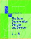 The Brain : Degeneration, Damage and Disorder, , 3540637966