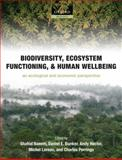 Biodiversity, Ecosystem Functioning, and Human Wellbeing : An Ecological and Economic Perspective, , 0199547963