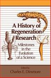 A History of Regeneration Research : Milestones in the Evolution of a Science, , 052104796X
