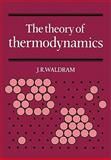 The Theory of Thermodynamics, Waldram, J. R., 0521287960