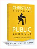 Christian Teachers in Public Schools, Dalene Vickery Parker, 0834127962