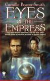 Eyes of the Empress, Camille Bacon-Smith, 0886777968