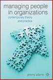 Managing People in Organizations : Contemporary Theory and Practice, Adams, Jeremy DuQuesnay, 1403997969