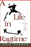 A Life in Ragtime : A Biography of James Reese Europe, Badger, Reid, 0195337964