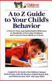 The A to Z Guide to Your Child's Behavior, Children's National Medical Center Staff and David Mrazek, 0399517960