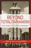 Beyond Totalitarianism : Stalinism and Nazism Compared, , 0521897963
