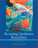 Becoming Qualitative Researchers : An Introduction, Glesne, Corrine, 0137047975