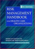 Risk Management Handbook for Health Care Organizations, , 0787967971