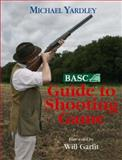 BASC Guide to Shooting Game, Michael Yardley, 1904057977