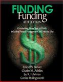 Finding Funding : Grantwriting from Start to Finish, Including Project Management and Internet Use, Brewer, Ernest W. and Achilles, Charles M., 076197797X
