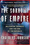 The Sorrows of Empire, Chalmers Johnson, 0805077979