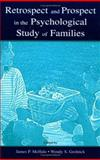 Retrospect and Prospect in the Psychological Study of Families, , 0805837973