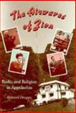 The Airwaves of Zion : Radio and Religion in Appalachia, Dorgan, Howard, 0870497979