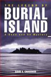 The Legend of Burial Island, David Crossman, 0892727977