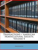 Transactions / American Horticultural Society, Anonymous and Anonymous, 1148137971