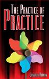 The Practice of Practice, Jonathan Harnum, 145640797X