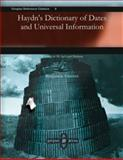 Haydn's Dictionary of Dates and Universal Information 9781593337971