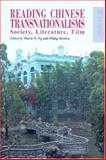 Reading Chinese Transnationalisms : Society, Literature, Film, Ng, Maria and Holden, Philip, 9622097979