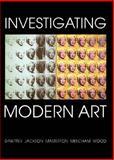 Investigating Modern Art, , 0300067976