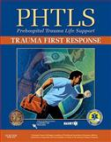 PHTLS Trauma First Response, American College of Surgeons, Committee on Trauma Staff and NAEMT Staff, 0323077978