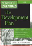 Nonprofit Essentials : The Development Plan, Lysakowski, Linda, 0470117974