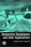 Deductive Databases and Their Applications, Colomb, Robert M., 0748407979