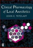 Clinical Pharmacology of Local Anesthetics, Tetzlaff, John E., 0750697970