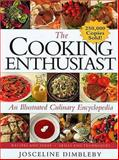 The Cooking Enthusiast, Joseceline Dimbleby, 155853797X
