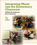 Integrating Music into the Elementary Classroom, Anderson, William, 1133957978
