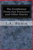 The Gentleman from San Francisco and Other Stories, I.A. Bunin, 1497387973