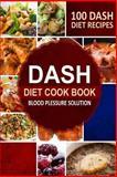 DASH Diet Cookbook, Ruthie Ruthie Porter, 1500177970