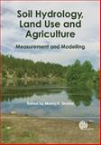 Soil Hydrology, Land Use and Agriculture, Manoj Shukla, 184593797X