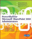 PowerShell for Microsoft SharePoint 2010 Administrators, Goude, Niklas and Karlsson, Mattias, 0071747974
