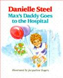 Max's Daddy Goes to the Hospital, Danielle Steel, 0385297971