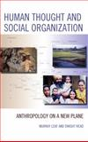 Human Thought and Social Organization : Anthropology on a New Plane, Read, Dwight and Leaf, Murray J., 0739197975