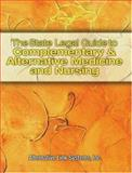 The State Legal Guide to Complementary and Alternative Medicine, Alternative Link Staff, 0766827976