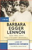 Barbara Egger Lennon : Mother, Teacher, Activist, Brakebill, Tina Stewart, 0813347971