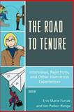 Road to Tenure : Interviews, Rejections, and Other Humorous Experiences, Furtak/Renga, 147580797X