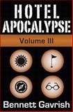 Hotel Apocalypse, Volume III (Episodes 9-12), Bennett Gavrish, 1499597975