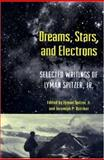 Dreams, Stars, and Electrons : Selected Writings of Lyman Spitzer, with Commentaries, Spitzer, Lyman, 0691027978