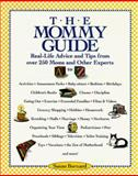The Mommy Guide, Bernard, Susan, 0809237970