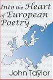 Into the Heart of European Poetry, Taylor, John, 1412807972