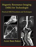 Magnetic Resonance Imaging (MRI) for Technologist, Azmi Bani Baker, 1481117971