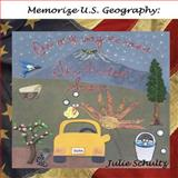 Memorize U. S. Geography: on My Way Across the United States, Julie Schultz, 1481807978